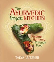 The Ayrvedic Vegan Kitchen by Talya Lutzker