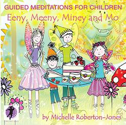 Eeny Meeny Miney Mo Guided Meditation CD by Michelle Roberton-Jones