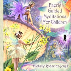 Faerie Guided Meditation for Childen CD by Michelle Roberton-Jones